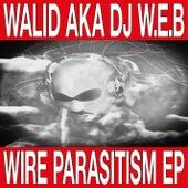 Wire Parasitism EP de Walid