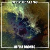 #20 Deep Healing Alpha Drones by Study Music