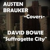 Suffragette City by Austen Brauker