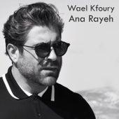 Ana Rayeh de Wael Kfoury