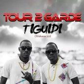 Tiguidi (Makassa 2.0) de Tour 2 Garde