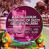 A La Palladium - This Music of Dizzy Gillespie In Latin by Various Artists