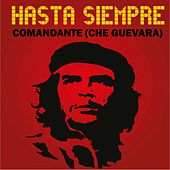 Hasta Siempre Comandante (Che Guevara) by Various Artists