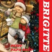Petit Papa Noel de Brigitte