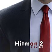 Hitman 2 by Dan Bull