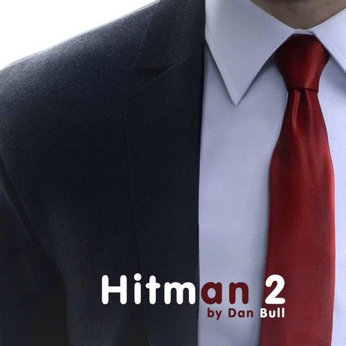 Hitman 2 by Dan Bull