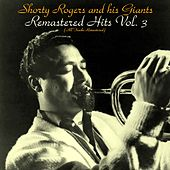 Remastered Hits Vol, 3 (All Tracks Remastered) di Shorty Rogers