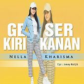 Geser Kiri Kanan by Nella Kharisma