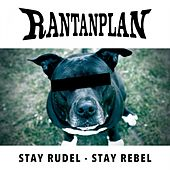 Stay Rudel / Stay Rebel by Rantanplan