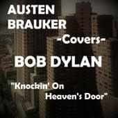 Knockin' On Heaven's Door by Austen Brauker