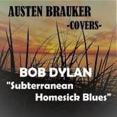 Subterranean Homesick Blues by Austen Brauker