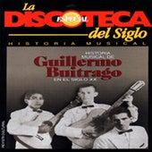 Historia Musical de Guillermo Buitrago (Edición Especial) de Various Artists