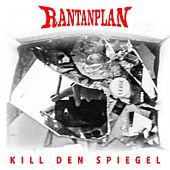 Kill den Spiegel by Rantanplan
