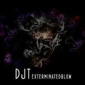 Exterminatedblow by Dj tomsten