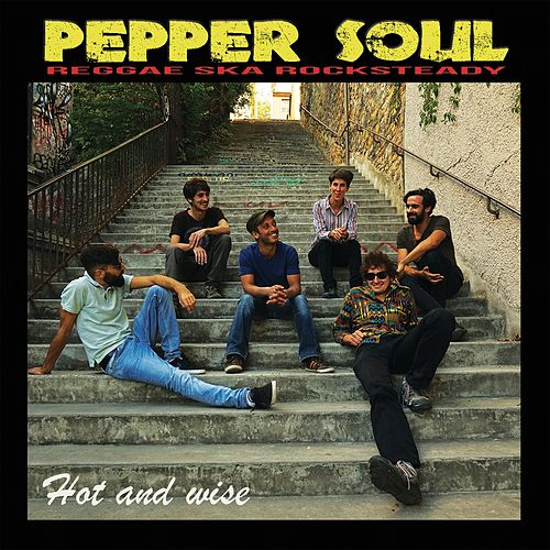 Hot and Wise (Reggae Ska Rocksteady) by Pepper Soul