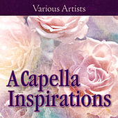 A Cappella Inspirations by Various Artists