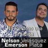 No Perdono Una Traición de Nelson Velasquez