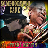 Somebody Will Care by Trade Martin