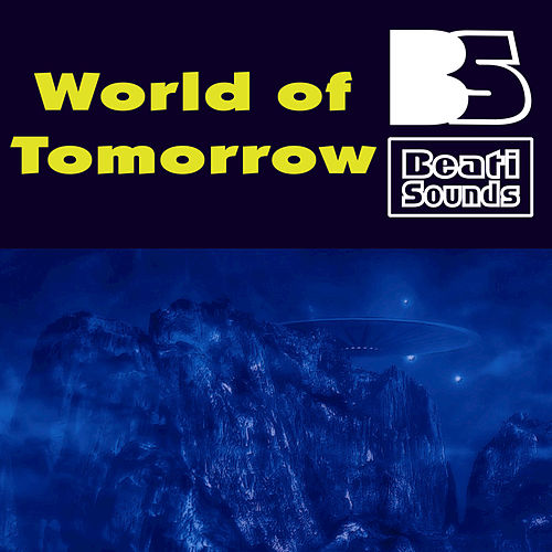 World of Tomorrow by Beati Sounds