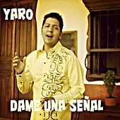 Dame una señal de Yaro