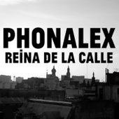 Reina De La Calle de Phonalex