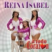 A todo corazón by Reina Isabel