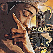 I Am Quake by Quake
