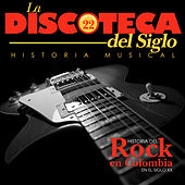Historia del Rock en Colombia en el Siglo XX de Various Artists