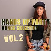 Hands up Party Dance Selection, Vol. 2 de Various Artists