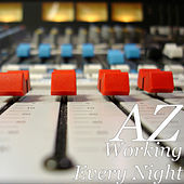Working Every Night von AZ
