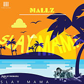 Slay Mama by Mallz