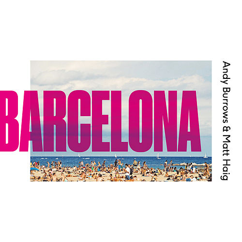 Barcelona by Andy Burrows & Matt Haig