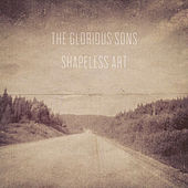 Shapeless Art de The Glorious Sons
