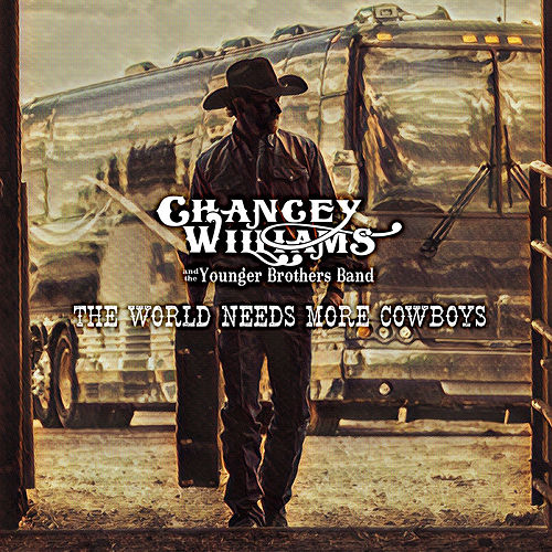 The World Needs More Cowboys by Chancey Williams