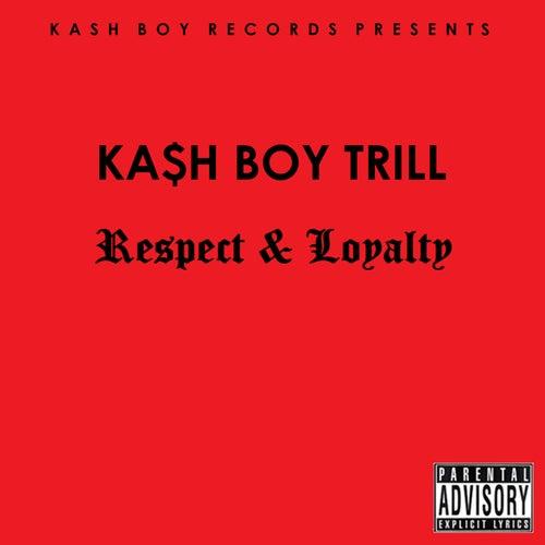 Respect & Loyalty by Trill da KIDD