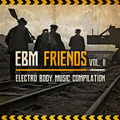 EBM Friends: Electro Body Music Compilation (Vol. 2) de Various Artists