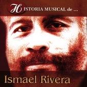 Historia Musical de Ismael Rivera de Ismael Rivera