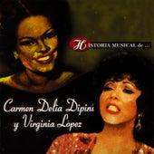 Historia Musical de Carmen Delia Dipini y Virginia López de Various Artists