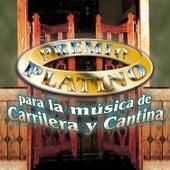 Premio Platino para la Música de Carrilera y Cantina de Various Artists