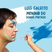 Menino do Sonho Pintado by Luís Galrito