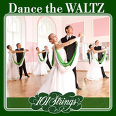 Dance the Waltz by 101 Strings Orchestra