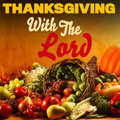 Thanksgiving with The Lord by Various Artists