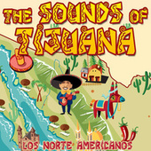 The Sounds of Tijuana by Los Norte Americanos