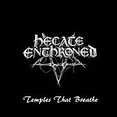 Temples That Breathe de Hecate Enthroned