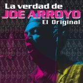 La Verdad de Joe Arroyo: el Original de Joe Arroyo