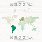 Lo Mejor de Aquí y Lo Mejor de Allá, Vol. 1 de Various Artists