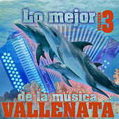 Lo Mejor de la Música Vallenata (Vol. 3) de Various Artists
