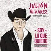 Soy Lo Que Quiero... Indispensable by Julión Álvarez