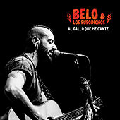 Al Gallo Que Me Cante (Directo Sala Changó Madrid) de Belo