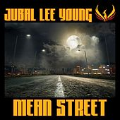 Mean Street by Jubal Lee Young